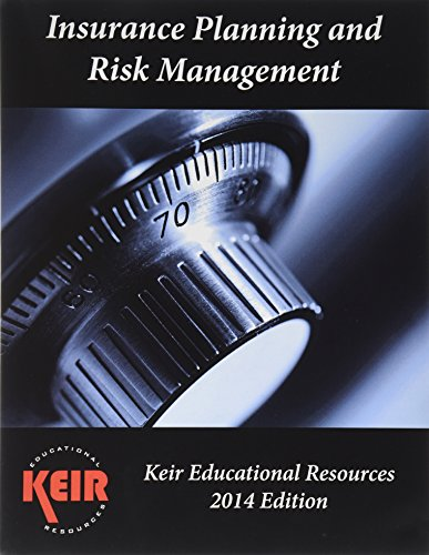 Keir's Insurance Planning Textbook 2014: Keir Educational Resources