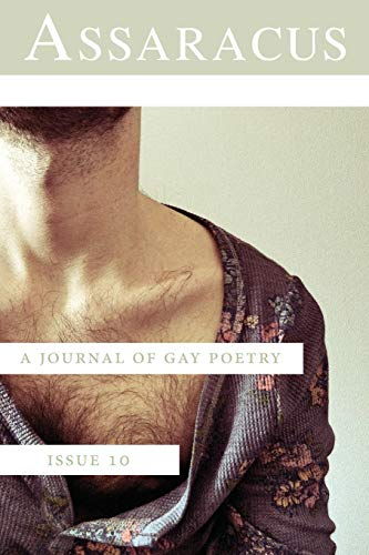9781937420413: Assaracus Issue 10: A Journal of Gay Poetry