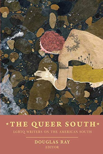 The Queer South: Lgbtq Writers on the American South: Douglas Ray