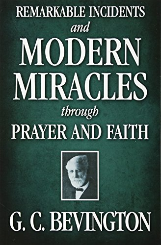 9781937428310: Remarkable Incidents and Modern Miracles Through Prayer and Faith
