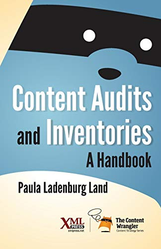 Content Audits and Inventories: A Handbook: Land, Paula Ladenburg
