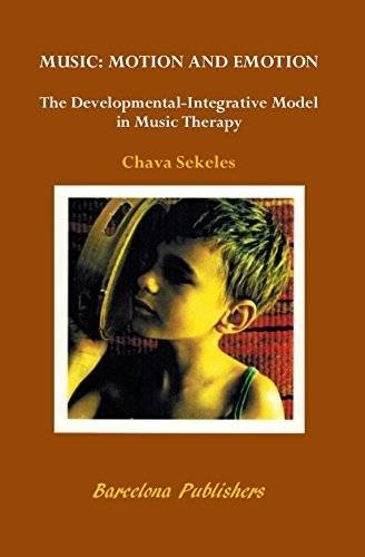 9781937440091: Music, Motion and Emotion: The Developmental-Integrative Model in Music Therapy