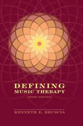 Defining Music Therapy (Hardback): Kenneth E. Bruscia