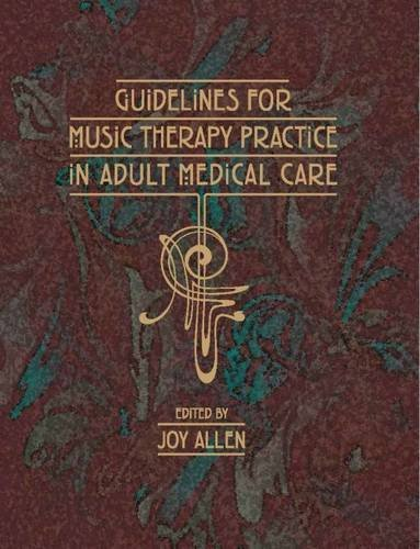 9781937440831: Guidelines for Music Therapy Practice in Adult Medical Care