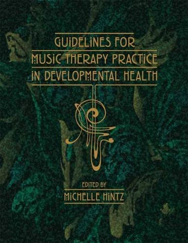 Guidelines for Music Therapy Practice in Developmental Care (Paperback)