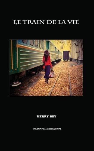 9781937444068: Le Train de La Vie (French Edition)