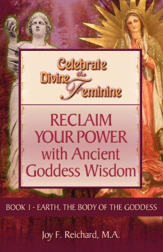 9781937445188: Celebrate the Divine Feminine: Reclaim Your Power with Ancient Goddess Wisdom