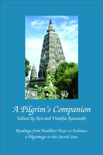 9781937447076: A Pilgrim's Companion: Readings from Buddhist Texts to Enhance a Pilgrimage to the Sacred Sites