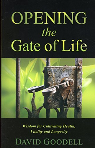 9781937454760: Opening the Gate of Life: Wisdom for Cultivating Health, Vitality and Longevity