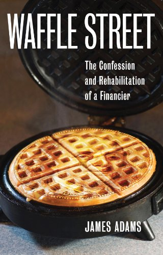 9781937458003: Waffle Street: The Confession and Rehabilitation of a Financier