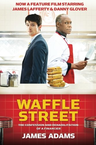 9781937458713: Waffle Street: The Confession and Rehabilitation of a Financier