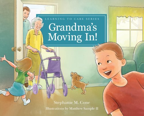 Grandma's Moving In! (Learning to Care Series): Stephanie M. Cone