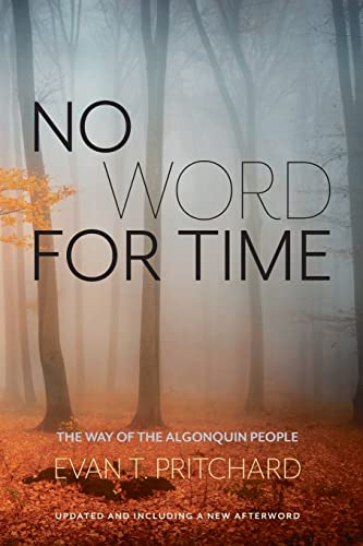 9781937462017: No Word for Time: The Way of the Algonquin People