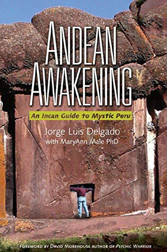 9781937462048: Andean Awakening: An Inca Guide to Mystical Peru