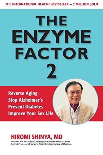 9781937462239: The Enzyme Factor 2: Reverse Aging, Stop Alzheimers, Prevent Diabetes, Improve Your Sex Life