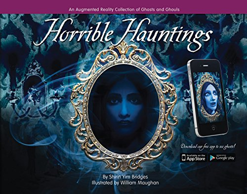 9781937463991: Horrible Hauntings: An Augmented Reality Collection of Ghosts and Ghouls