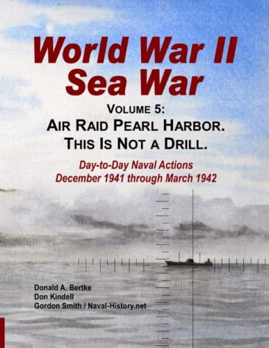 9781937470050: World War Ii Sea War, Vol 5: Air Raid Pearl Harbor. This Is Not a Drill (Volume 5)