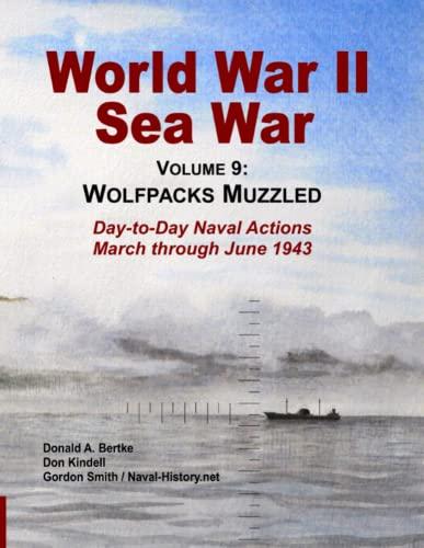 9781937470166: World War II Sea War, Vol 9: Wolfpacks Muzzled: Volume 9