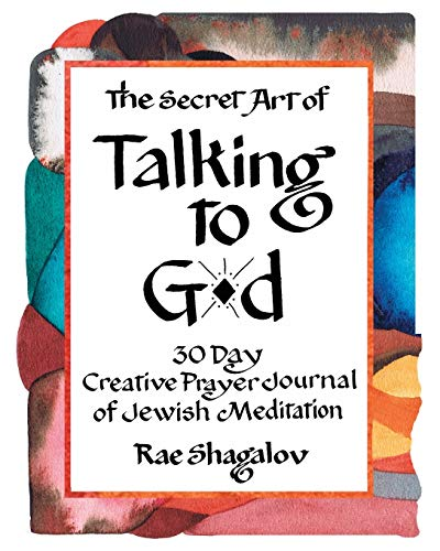 9781937472009: The Secret Art of Talking to God: 30 Day Creative Prayer Journal of Jewish Meditation (Holy Sparks Soul Journeys) (Volume 1)
