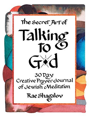 9781937472016: The Secret Art of Talking to G-d: A 30 Day Creative Prayer Journal of Jewish Meditation (Holy Sparks Soul Journeys)