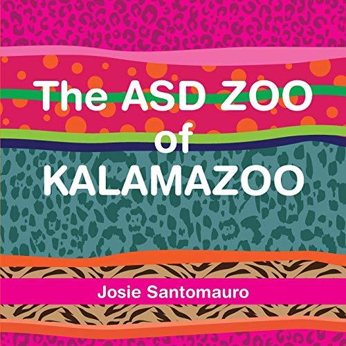 The ASD Zoo of Kalamazoo: Josie Santomauro