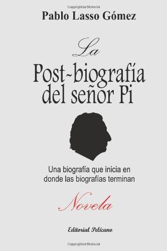 9781937482022: La post-biografía del señor Pi (Spanish Edition)