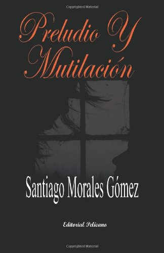 9781937482305: Preludio y mutilación (Spanish Edition)