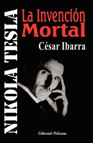 9781937482398: Nikola Tesla: La Invención Mortal (Spanish Edition)