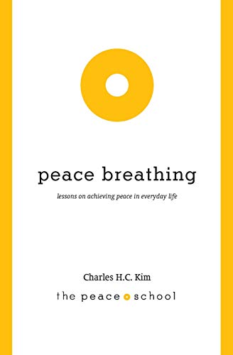 9781937484033: Peace Breathing: Lessons on Achieving Peace in Everyday Life