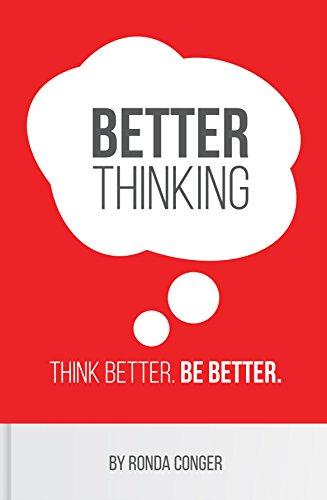 Better Thinking: Think Better. Be Better.: Conger, Ronda