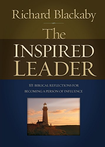 The Inspired Leader: 101 Biblical Reflections for Becoming a Person of Influence: Blackaby, Richard