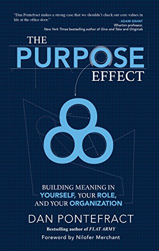 9781937498894: The Purpose Effect: Building Meaning in Yourself, Your Role and Your Organization