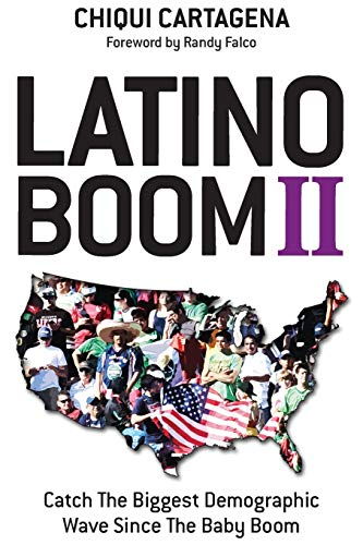 9781937504519: Latino Boom II: Catch the Biggest Demographic Wave Since the Baby Boom