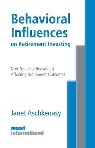 9781937504694: Behavioral Influences on Retirement Planning: Non-Financial Reasoning Affecting Retirement Outcomes