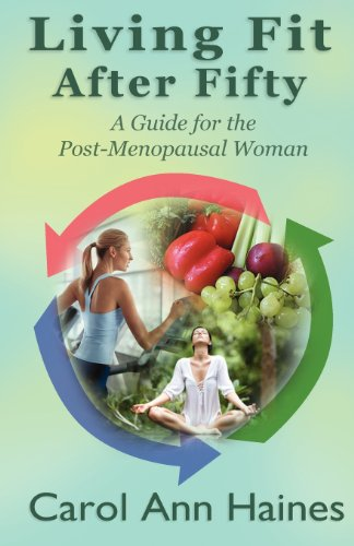 9781937508104: Living Fit After Fifty - A Guide For the Post-Menopausal Woman