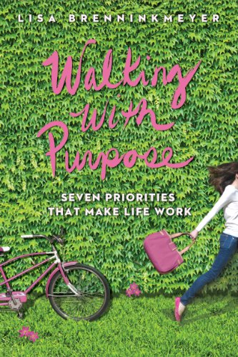 9781937509446: Walking with Purpose: Seven Priorities That Make Life Work