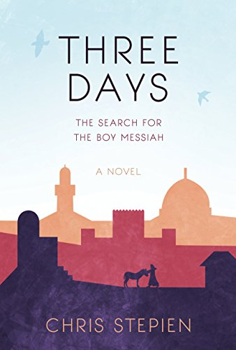 9781937509927: Three Days: The Search for the Boy Messiah