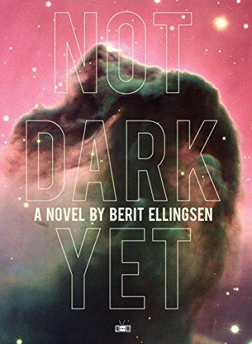 Not Dark Yet: Ellingsen, Berit