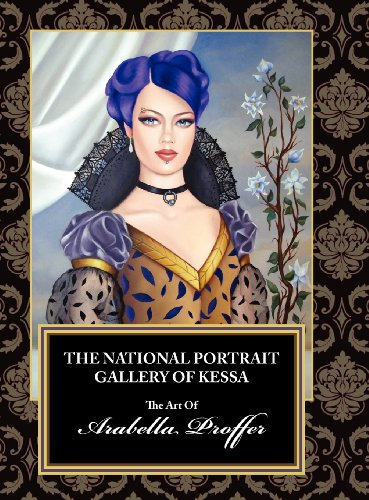 9781937513023: The National Portrait Gallery of Kessa: The Art of Arabella Proffer