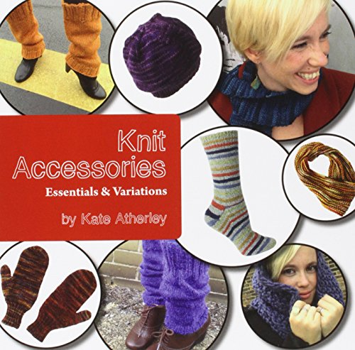 9781937513177: Knit Accessories: Essentials and Variations