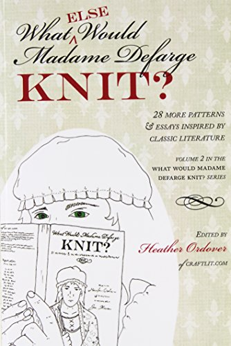 9781937513191: What (else) Would Madame Defarge Knit?