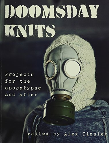 9781937513375: Doomsday Knits: Projects for the Apocalypse and After