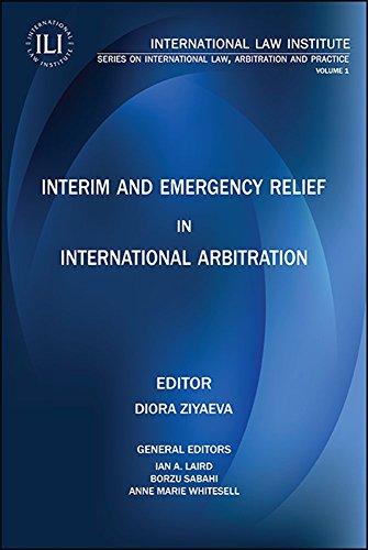 9781937518707: Interim and Emergency Relief in International Arbitration - International Law Institute Series on International Law, Arbitration and Practice