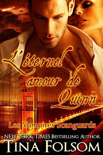 9781937519834: L'éternel amour de Quinn (Les Vampires Scanguards - Tome 6) (French Edition)