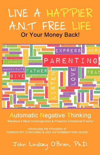 9781937520809: Live A Happier A.N.T. Free Life or Your Money Back!