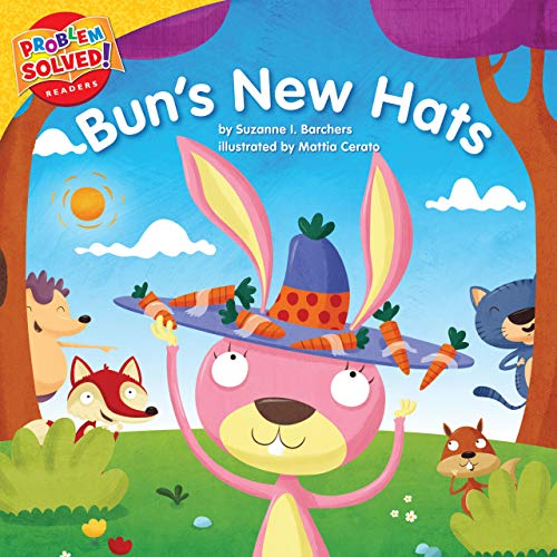 Bun's New Hats: A Lesson on Self-Esteem (Problem Solved! Readers): Suzanne I Barchers