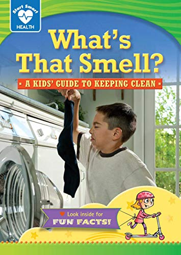 What's That Smell?: A Kids' Guide to Keeping Clean (Library Binding): Rachelle Kreisman