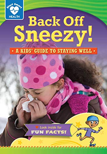 9781937529697: Back Off, Sneezy!: A Kids' Guide to Staying Well (Start Smart: Health)
