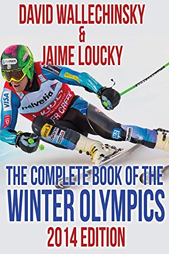 The Complete Book of the Winter Olympics: Wallechinsky, David; Loucky, Jaime