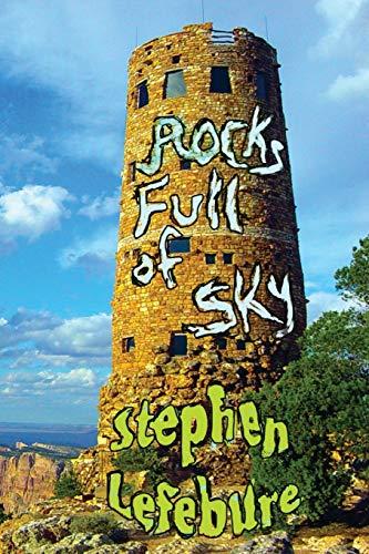 Rocks Full of Sky: Stephen Lefebure